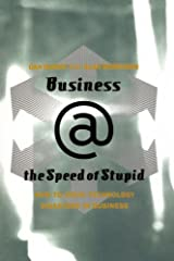 Business @ The Speed Of Stupid: Building Smart Companies After The Technology Shakeout Kindle Edition