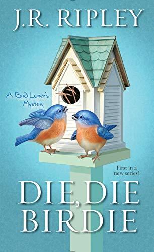 Die, Die Birdie (A Bird Lover's Mystery Book
