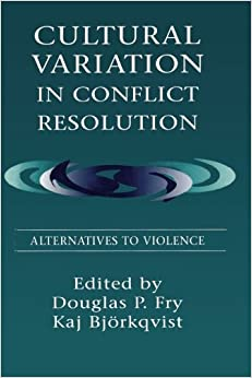 Book Cultural Variation in Conflict Resolution: Alternatives To Violence