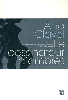 Le dessinateur d'ombres : roman, Clavel, Ana