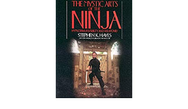 The Mystic Arts of the Ninja: Hypnotism, Invisibility and ...