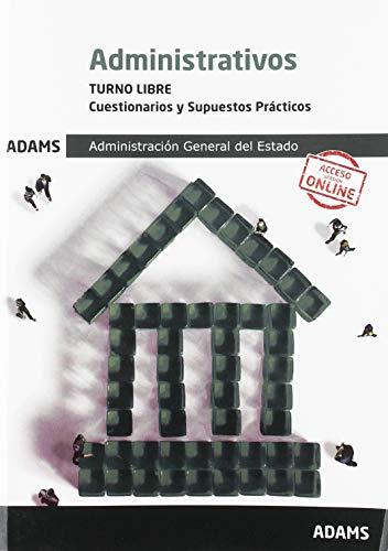 Cuestionarios y Supuestos Prácticos Administrativos Administración General del Estado, turno libre por Adams