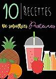10 recettes de smoothie protéinés (French Edition)