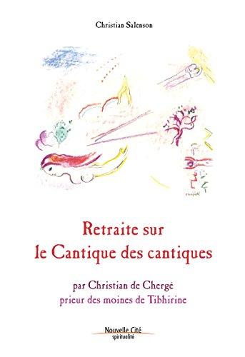 Retraite sur le Cantique des Cantiques: Commentaires bibliques (Spiritualité) (French Edition)