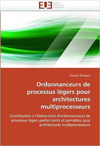 Livre Ordonnanceurs de processus légers pour architectures multiprocesseurs: Contribution à l'élaboration d'ordonnanceurs de processus légers performants et portables pour architectures multiprocesseurs pdf