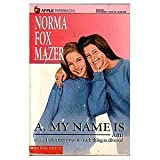 A, My Name Is Ami, Norma Fox Mazer, 0590438964