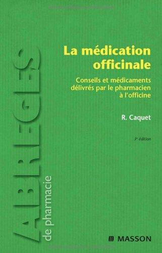 La médication officinale: Conseils et médicaments délivrés par le pharmacien à l'officine