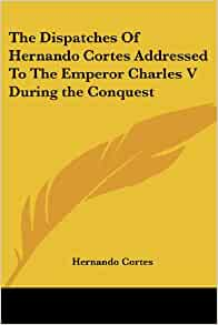 A comparison of charlemagne and hernando cortes land conquerers