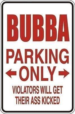 Yuandan Bubba Parking Only Funny Metal Sign 8 X 12 inch Tin Aluminum