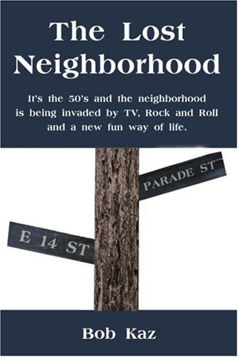 The Lost Neighborhood: It's the 50's and the neighborhood is being invaded by TV, Rock and Roll and a new fun way of life. PDF