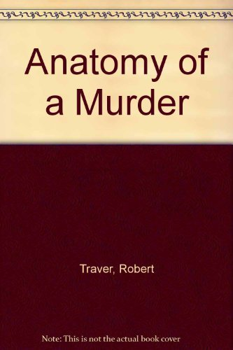 Anatomy of a Murder by Traver Robert (1982-09-01) Paperback