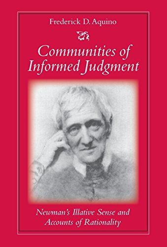 Communities of Informed Judgment: Newman's Illative Sense and Accounts of Rationality