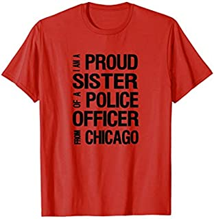 Chicago Police Sister  - Police Appreciation Week Need Funny Tee Shirt