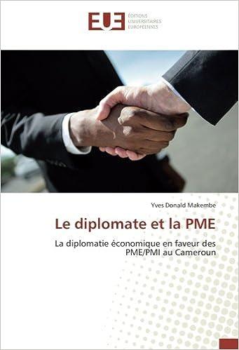 Le diplomate et la PME: La diplomatie économique en faveur ...