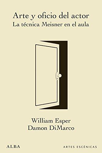 Arte y oficio del actor (Artes escénicas) (Spanish Edition)