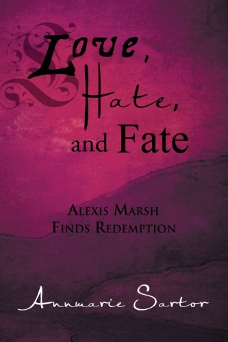 Love, Hate, and Fate: Alexis Marsh Finds Redemption ebook