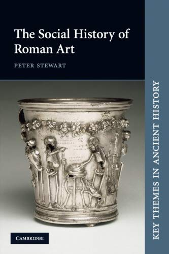 The Social History of Roman Art (Key Themes in Ancient History)