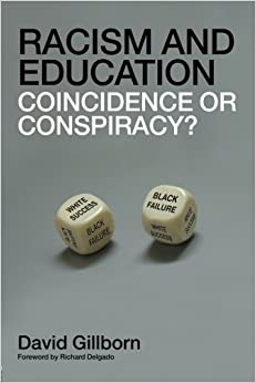 Racism and Education: Coincidence or Conspiracy? by Gillborn, David (April 4, 2008)