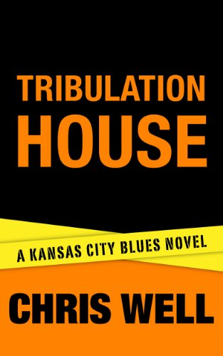 Tribulation House (Kansas City Blues Book 3)