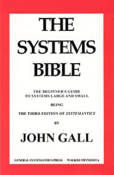 SYSTEMANTICS. THE SYSTEMS BIBLE by [Gall, John]