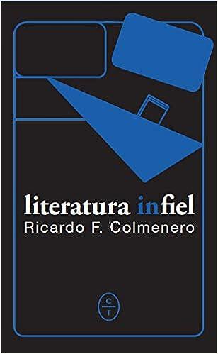 LIBRO- Literatura Infiel- Ricardo F. Colmenero