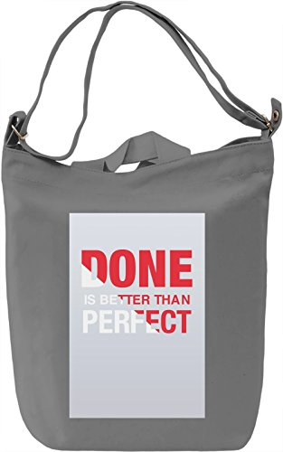 Done is better than perfect Borsa Giornaliera Canvas Canvas Day Bag| 100% Premium Cotton Canvas| DTG Printing|