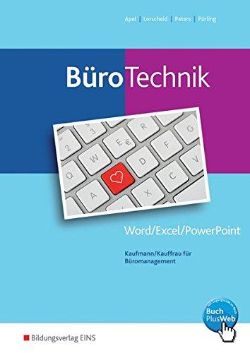 BüroWelt: BüroTechnik - Word / Excel / Powerpoint: Schülerband Spiralbindung – 1. August 2014 Olaf Apel Stefan Lorscheid Markus Peters Elvira Pürling