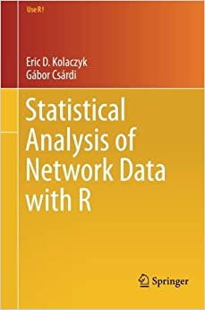 Book Statistical Analysis of Network Data with R (Use R!) by Eric D. Kolaczyk (2014-05-23)
