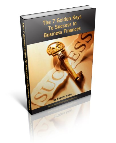 The 7 Golden Keys To Success In Business Finances Pdf