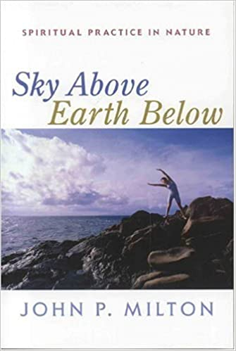 Book Sky Above, Earth Below: Spiritual Practice in Nature
