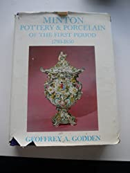 Minton Pottery and Porcelain of the First Period, 1793-1850