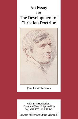 An Essay on the Development of Christian Doctrine (Newman Millennium Edition)