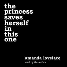 the princess saves herself in this one Audiobook by Amanda Lovelace, ladybookmad Narrated by Amanda Lovelace