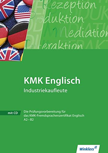 KMK Fremdsprachenzertifikat Englisch: KMK Englisch Industriekaufleute: Workbook