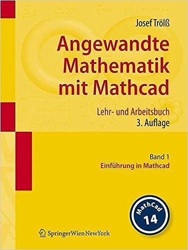 Angewandte Mathematik mit Mathcad. Lehr- und Arbeitsbuch: Band 1 ...
