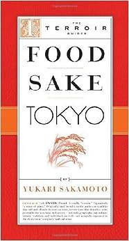 Food Sake Tokyo by Yukari Sakamoto (May 18 2010)