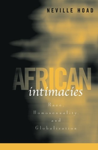 Search : African Intimacies: Race, Homosexuality, and Globalization