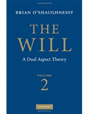 The Will: Volume 2, A Dual Aspect Theory