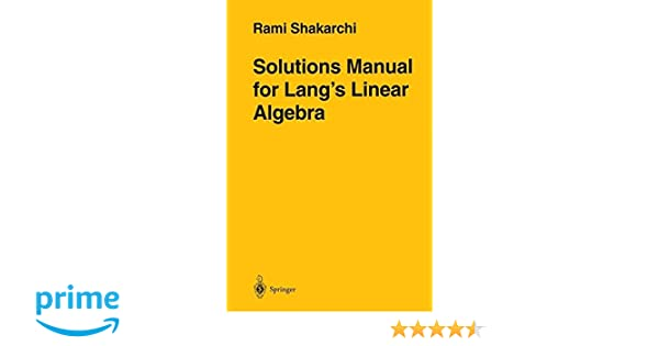 solutions manual for lang s linear algebra rami shakarchi rh amazon com serge lang linear algebra solutions manual pdf serge lang linear algebra solutions manual pdf