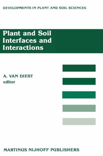 Plant and Soil Interfaces and Interactions: Proceedings of the International Symposium: Plant and Soil: Interfaces and Interactions. Wageningen, The ... (Developments in Plant and Soil Sciences)