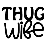 Creative Concept Ideas Thug Wife Funny CCI Decal Vinyl Sticker|Cars Trucks Vans Walls Laptop|Black|5.5 x 4.25 in|CCI2249