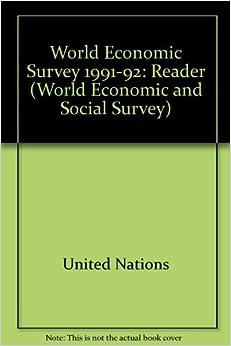 World Economic Survey 1991-92: Reader (World Economic and Social Survey)