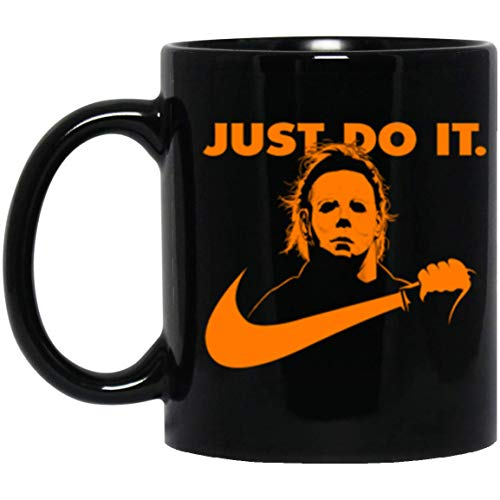 Funny Coffee Mug And Tea Cup No Lives Matter Just Do It Michael Myers 11oz Ceramic Mug Horror Halloween Best Gift Idea For Holiday