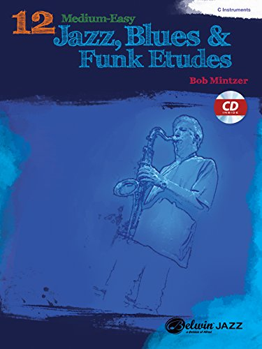 12 Medium-Easy Jazz, Blues & Funk Etudes: C Instrument, Book & CD (Belwin Play-Along Series)