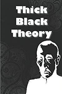 Thick Black Theory