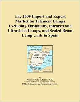 Book The 2009 Import and Export Market for Filament Lamps Excluding Flashbulbs, Infrared and Ultraviolet Lamps, and Sealed Beam Lamp Units in Spain