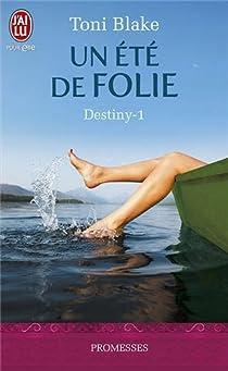 Destiny, tome 1 : Un été de folie par Blake