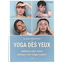 Yoga des yeux : Améliorez votre vision, diminuez votre fatique o