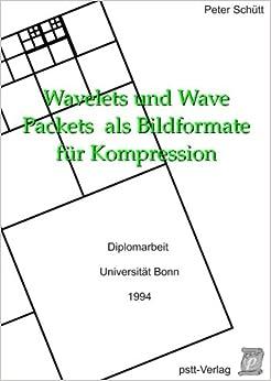 Wavelets und Wave Packets als Bildformate für Kompression