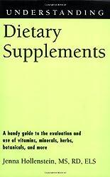 Understanding Dietary Supplements (Understanding Health and Sickness Series)